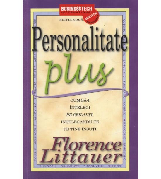 Personalitate plus: Cum sa-i intelegi pe ceilalti intelegandu-te pe tine insuti (ed. tiparita)