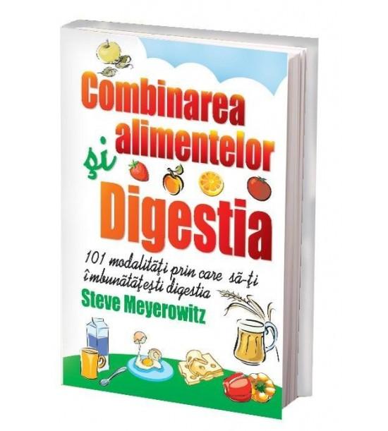 Combinarea alimentelor si digestia €- 101 modalitati prin care sa-ti imbunatatesti digestia