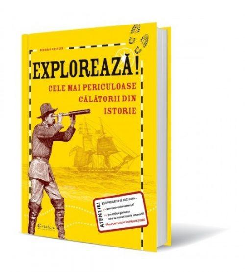 Exploreaza! Cele mai periculoase calatorii din istorie (ed. tiparita)