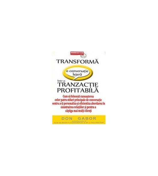 Transforma o conversatie lejera intr-o tranzactie profitabila (ed. tiparita)