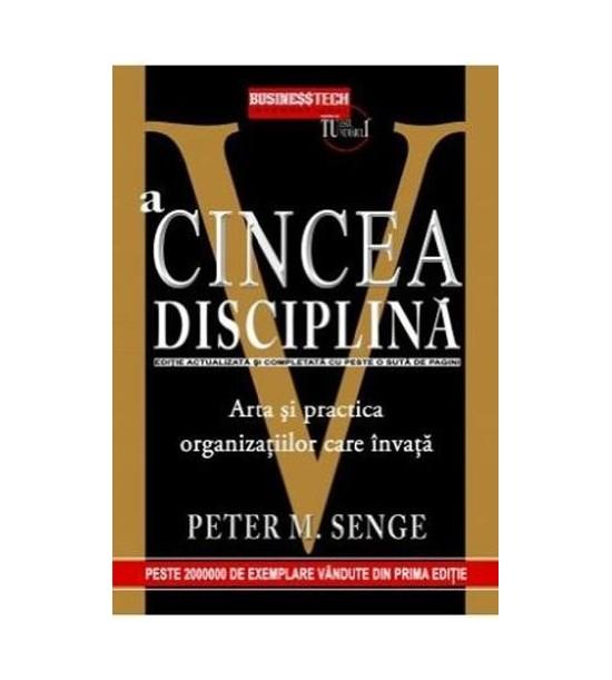 A cincea disciplina: Arta si practica organizatiilor care invata (ed. tiparita)