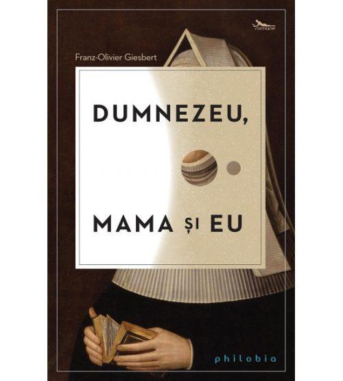 carte pret redus Dumnezeu, mama si eu - libraria Piatadecarte.net