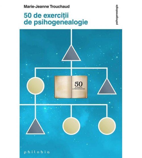 carte pret redus 50 de exercitii de psihogenealogie - libraria Piatadecarte.net
