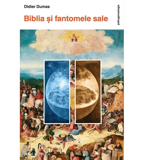 carte pret Biblia si fantomele sale - libraria Piatadecarte.net