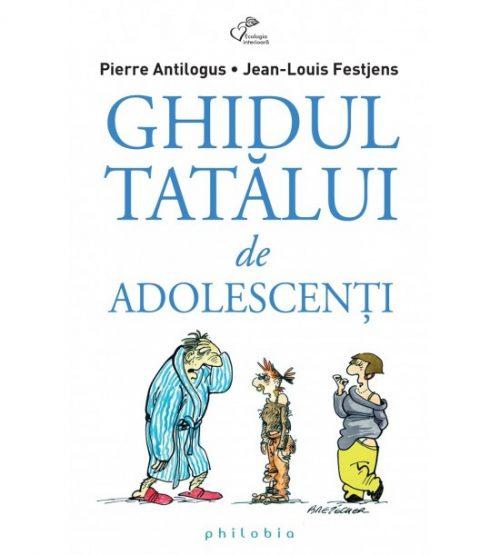 carte pret Ghidul tatalui de adolescenti - Libraria Piatadecarte.net