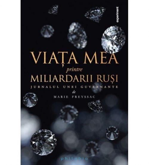 carte pret Viata mea printre miliardarii rusi - Libraria Piatadecarte.net