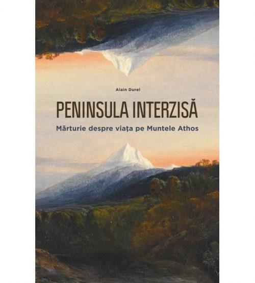Peninsula interzisa: Marturie despre viata pe Muntele Athos
