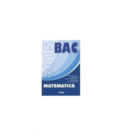 BAC Matematica 2016: Conform noilor modele stabilite de MEN (ed. tiparita)