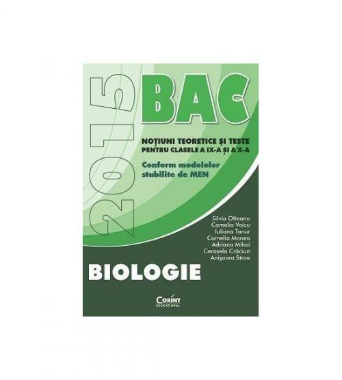 BAC Biologie 2016: Notiuni teooretice si teste pentru cls a IX-a si a X-a (ed. tiparita)