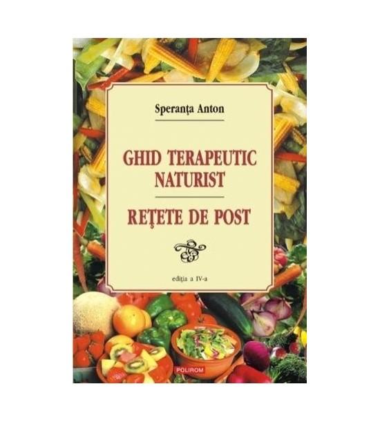 Ghid terapeutic naturist: Retete de post, editia a V-a (ed. tiparita)