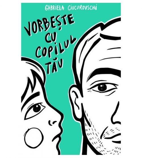 Vorbeste cu copilul tau (ed. tiparita)