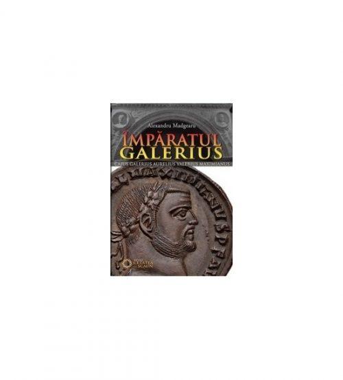 Imparatul Galerius (ed. tiparita)