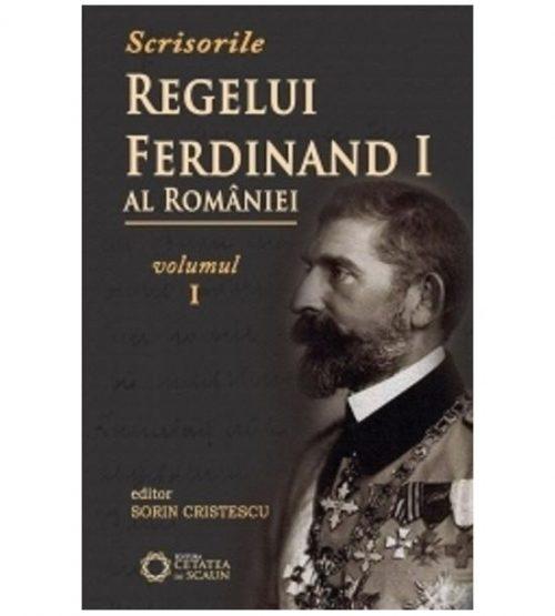 Scrisoriile regelui Ferdinand I al Romaniei, vol. 1 (ed. tiparita)