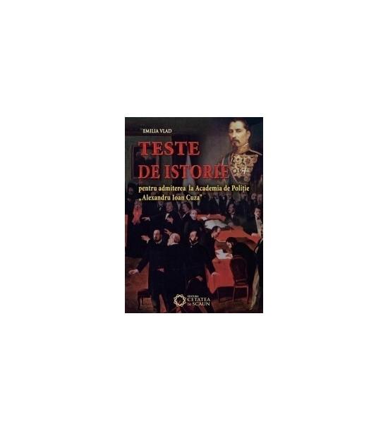 Teste de istorie pentru admiterea la Academia Al. Ioan Cuza (ed. tiparita)