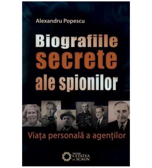 Biografiile secrete ale spionilor: Viata personala a agentilor (ed. tiparita)