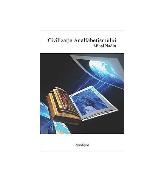 Civilizatia analfabetismului (ed. tiparita)