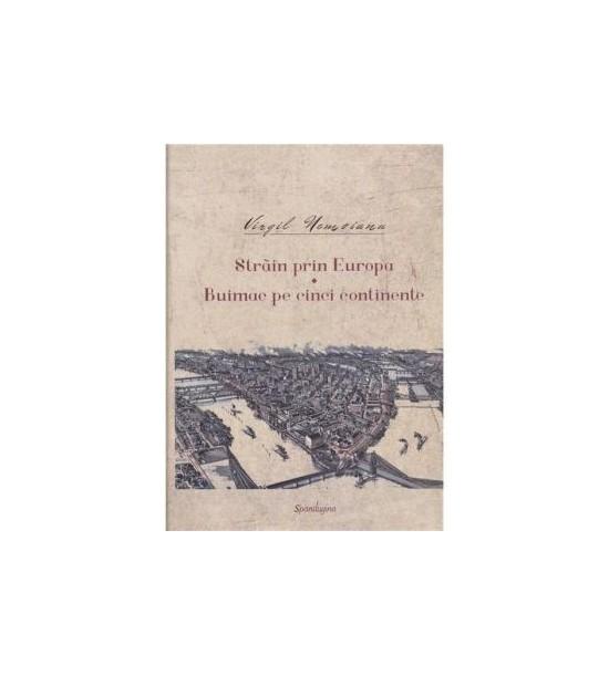 Strain prin Europa: Buimac pe cinci continente (ed. tiparita)
