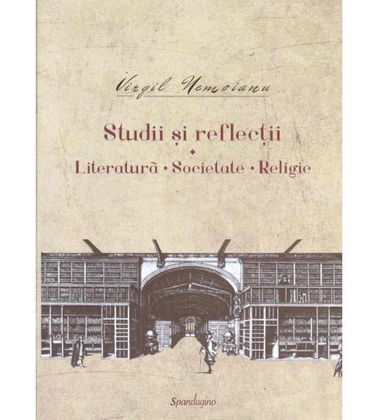 Studii si reflectii: Literatura, Societate, Religie (ed. tiparita)