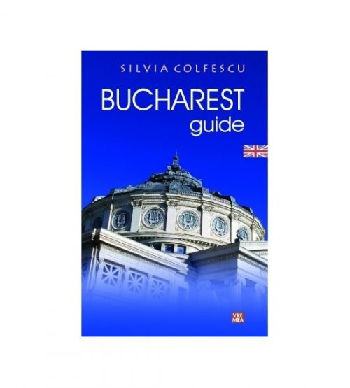 Bucharest Guide, lb.engleza, ed. II (ed. tiparita)