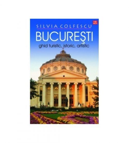 Bucuresti: Ghid turistic, istoric, artistic (ed. tiparita)
