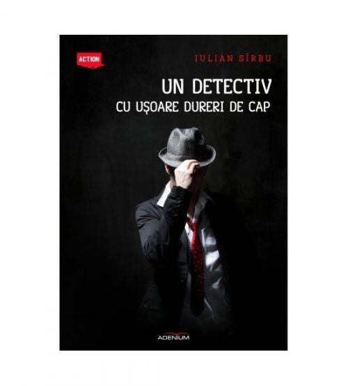 Un detectiv cu usoare dureri de cap (ed. tiparita)