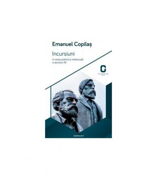Incursiuni in istoria politica si intelectuala a secolului XX (ed. tiparita)