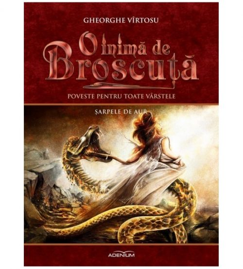 O inima de Broscuta: Sarpele de aur, vol. 9 (ed. tiparita)