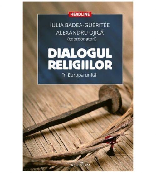 Dialogul religiilor in Europa unita (ed. tiparita)