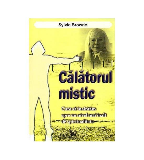 Calatorul mistic: cum sa inaintam spre un nivel mai inalt de spiritualitate (ed. tiparita)