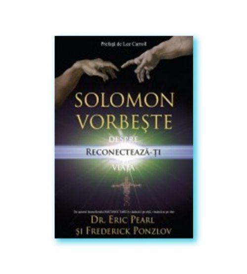 Solomon vorbeste despre: reconecteaza-ti viata (ed. tiparita)