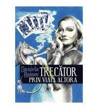 Daniela Rainov Trecator prin viata altora (ed. tiparita)