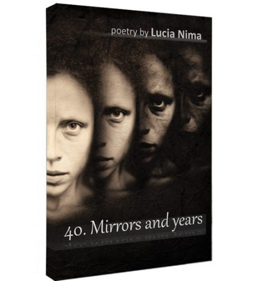 Lucia Nima: 40. Mirrors and years (poeme)