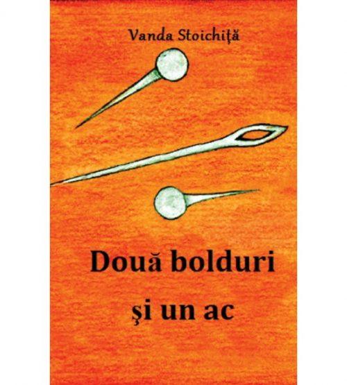 "Vanda Stoichita: Doua bolduri si un ac €"" invitatie le visare si cautarea de sine (ed. tiparita)"