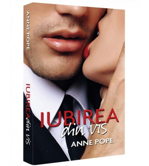 Anne Pope: Iubirea din vis, roman (ed. tiparita)