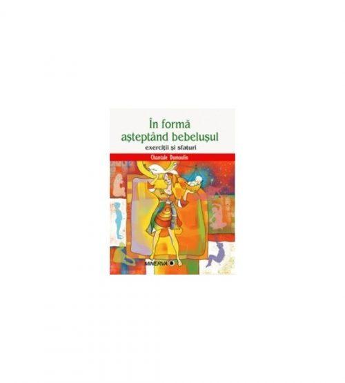 In forma asteptand bebelusul (ed. tiparita)