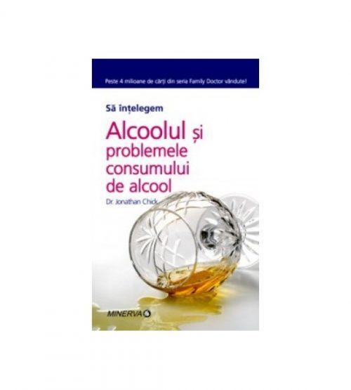 Alcoolul si problemele consumului de alcool (ed. tiparita)