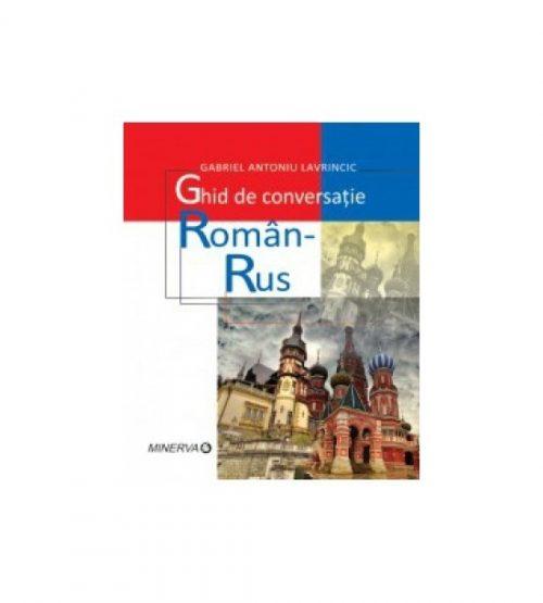 Ghid de conversatie roman - rus - ed. a II-a revizuita si adaugita (ed. tiparita)