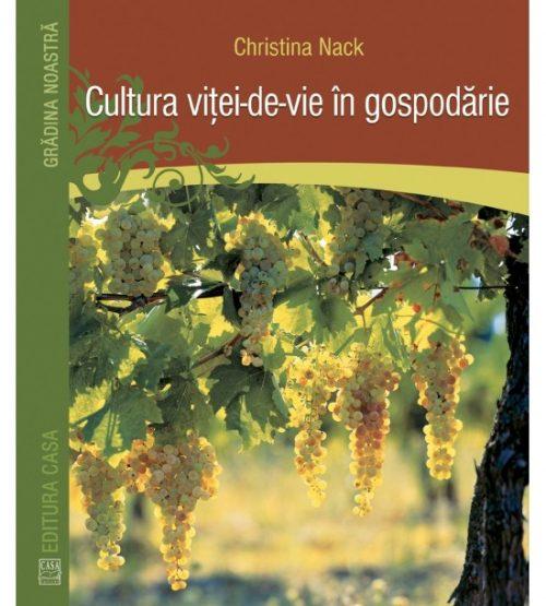 Cultura vitei-de-vie in gospodarie (ed. tiparita)