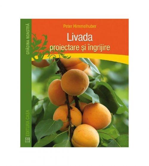 Livada - proiectare si ingrijire (ed. tiparita)