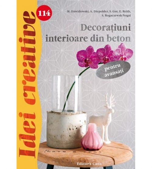 Decoratiuni interioare din beton pentru avansati, vol. 114 (ed. tiparita)
