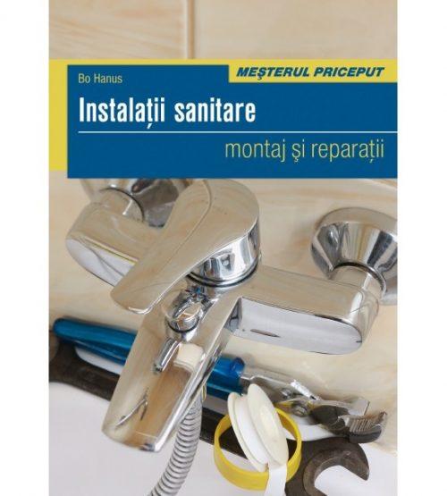 Instalatii sanitare: Montaj si reparatii (ed. tiparita)