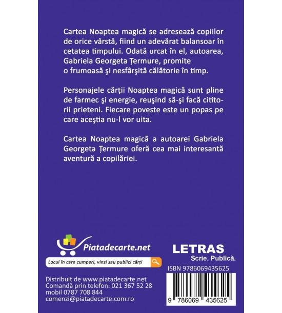 "Gabriela Georgeta Termure: Noaptea magica €"" povesti pentru copii (ed. tiparita)"