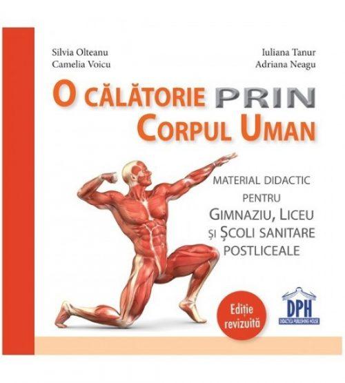 O calatorie prin corpul uman: Material didactic pentru gimnaziu si liceu