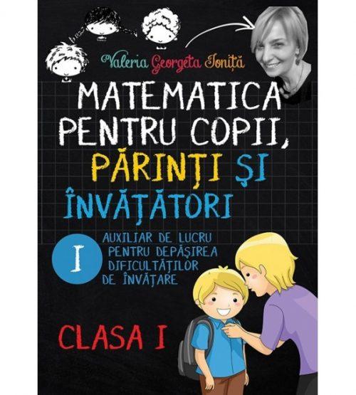 Matematica pentru copii, parinti si invatatori / auxiliar Clasa I- caietul 1