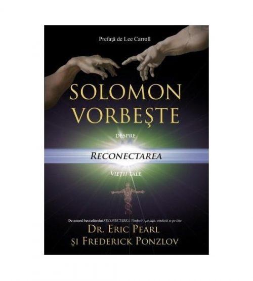 Solomon vorbeste despre: reconectarea vietii tale. Editia a 2-a