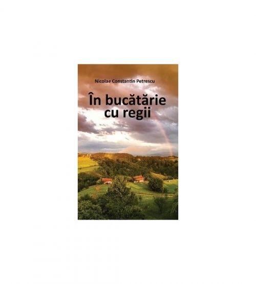 In bucatarie cu regii (ed. tiparita)