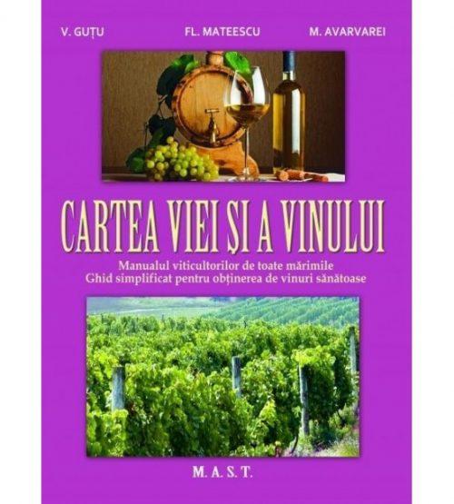 Cartea viei si a vinului. Manualul viticultorilor de toate marimile. Ghid simplificat pentru obtinerea de vinuri