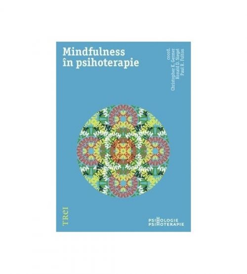 Mindfulness in psihoterapie (ed. tiparita)