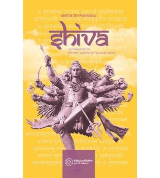 Shiva. Legenda marelui zeu. Povestiri si invataturi din Shiva Mahapurana