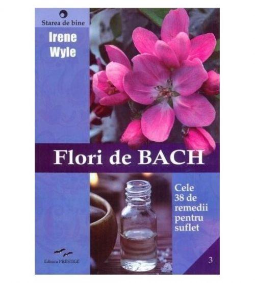 Flori de Bach. Cele 38 de remedii pentru suflet (ed. tiparita)